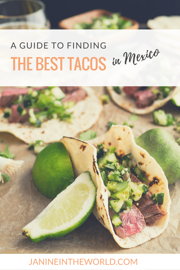A Guide to Finding The Best Tacos in Mexico - Janine in the World