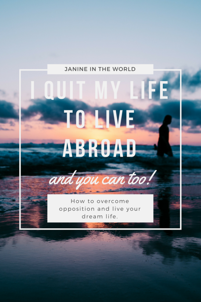 Have you ever dreamed of quitting your job, leaving your life behind and traveling the world? I did. Living your dreams isn't as hard as you think.
