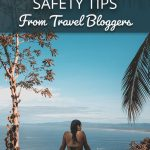 19 Solo Travel Safety Tips From Travel Bloggers