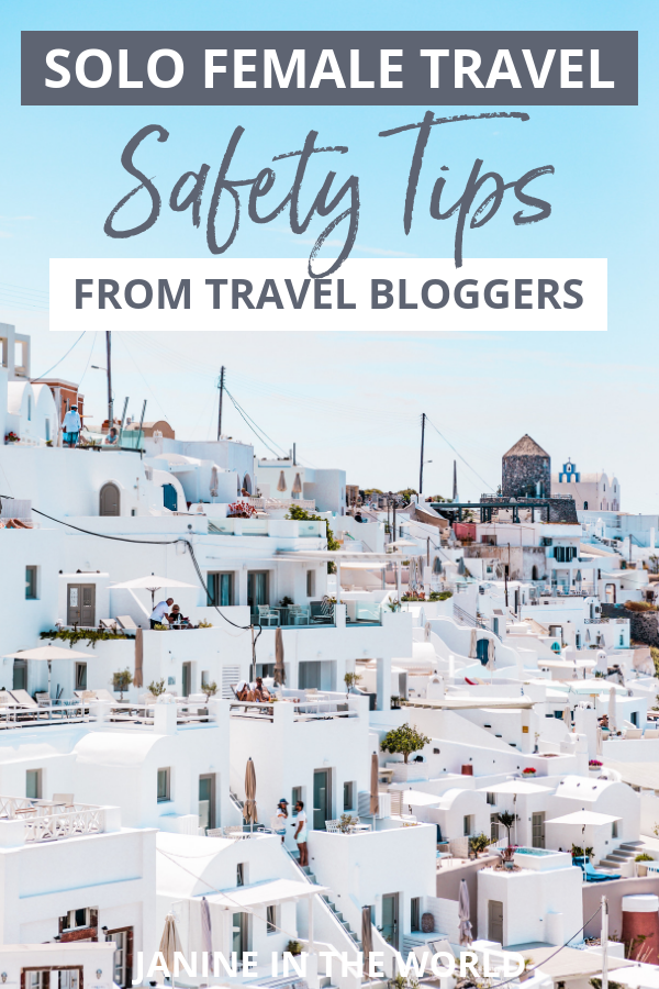 Female travel bloggers share their best safety tips for solo female travelers. Wherever you are in the world, these solo travel safety tips will keep you safe and sound. #solotravel #femaletravel #safety #travelsafety #traveltips