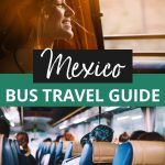 If you're dreaming of backpacking through Mexico, bus travel is a great way to see more and spend less. Click through to learn all the ins and outs of bus travel in Mexico. #mexico #mexicotravel #budgettravel #backpacking #backpackingmexico #travel #traveltips