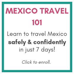 mexico travel 101 email course