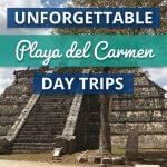 Unforgettable Playa del Carmen Day Trips
