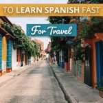 11 Simple Ways to Learn Spanish Fast For Travel