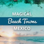 Magical Beach Towns in Mexico