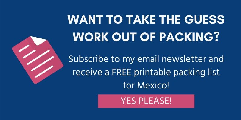 join my email list and receive a printable mexico packing list