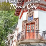 11 Dreamy and Safe Places to Stay in Mexico City