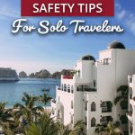 Cabo San Lucas Safety Tips for Solo Travelers