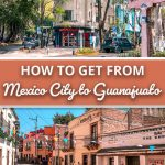 How to get from Mexico City to Guanajuato